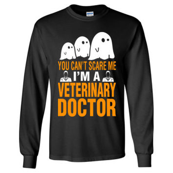 Halloween You Cant Scare Me I Am A Veterinary Doctor - Long Sleeve T-Shirt
