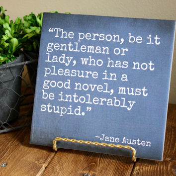 The Person, be it Gentleman or Lady...intolerably stupid. - Jane Austen quote tile. Perfect Christmas or housewarming gift