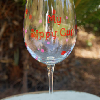 Personalized Sippy Cup Wine Glass -  Hand Painted Wine Glass