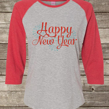 Womens New Year Shirt, Baseball Raglan Tshirt, Happy New Year Tshirt, 2018 New Years Eve, Ring in the New Year Outfit for Toddlers Baby Kids