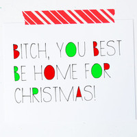 Holiday greeting card Bitch you best be home for Christmas. Christmas card. funny naughty christmas card greeting card xmas. little sloth