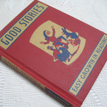 Vintage Childrens Book, Good Stories Easy Growth In Reading, First Reader, School Book