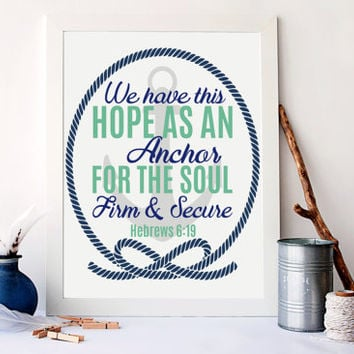 We have this hope as an anchor, firm and secure, hebrews 6:19 art, christian wall art, nautical art print, vintage nautical decor, A-1074