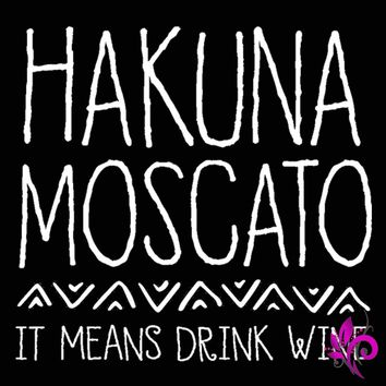 Hakuna Moscato It Means Drink Wine Tank Top