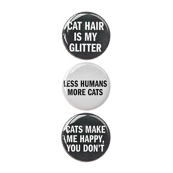 "3pc Pin Button Set with ""Cat Hair Is My Glitter"" ""Less Humans More Cats"" & ""Cats Make Me Happy, You Don't""  Pins"