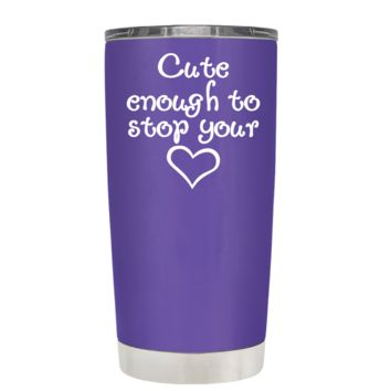 Cute Enough to Stop on Purple 20 oz Tumbler Cup