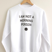 I Am Not a Morning Person Graphic Crewneck Sweatshirt