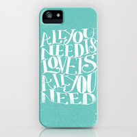 ALL YOU NEED IS LOVE IS ALL YOU NEED iPhone & iPod Case by Matthew Taylor Wilson