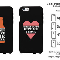 Forget Candy Give Me Beer and Love Couple Phonecases - 365 Printing Inc