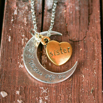 I love you to the Moon and Back Crescent Moon For Sister, Sentimental Sibling Gift, Hand Stamped Moon Pendant Necklace