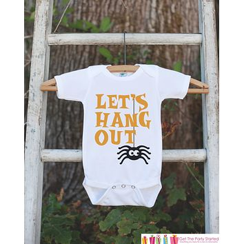 Kids Halloween Shirt - Spider Shirt - Let's Hang Out Halloween Onepiece or Tshirt - Boy or Girl Halloween Outfit - Novelty Halloween Shirt