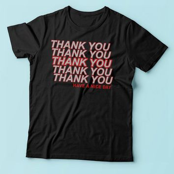 Thank You Have A Nice Day Men'S T Shirt