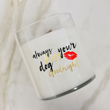 Always Kiss Your Dog Goodnight Lips Candle