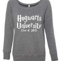 Hogwarts University Class of 2015 Ladies Fashion Sweatshirt Bella Brand Wide Neck Sweatshirt Hogwarts potter Fan Sweatshirt