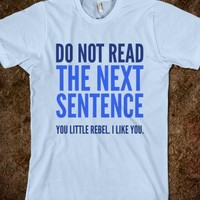DO NOT READ THE NEXT SENTENCE YOU LITTLE REBEL I LIKE YOU T-SHIRT BLUE (IDB300509)