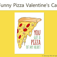 Funny Cards for Friends - You Got a Pizza of My Heart - Pizza Pun Greetings Cards - Printable, INSTANT DOWNLOAD