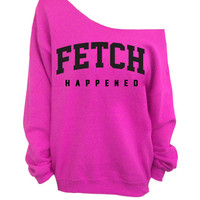 Fetch Happened - Sweater - Hot Pink