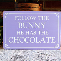 Follow The Bunny Wood Sign Funny Easter Wall Decor