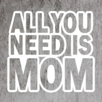 All You Need Is Mom Tank Top