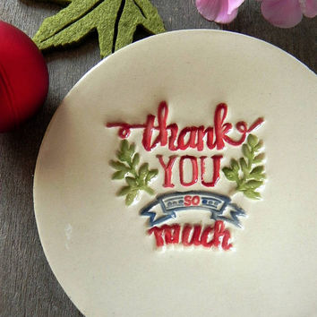 Thank You So Much Ceramic Ring Dish Positive Message Pottery Bridal Plate Thanksgiving Red Jewelry Dish Green Leaves Honour Plate