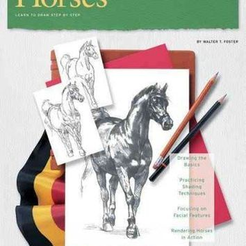 Drawing Horses: Learn to Paint Step by Step (How to Draw and Paint/Art Instruction Program)