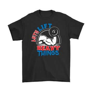 Funny Gym Workout Tee Lets Lift Heavy Things Gildan Mens T-Shirt
