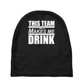 this team makes me drink Baby Beanies