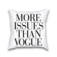 More Issues Than Vogue White Typography Throw Pillowcase Only
