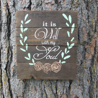 """Joyful Island Creations """"It is well with my soul"""" wood sign, flower sign, laurel sign, repurposed wood sign, gifts under 20"""
