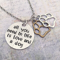 All You Need In Life Is Love And A Dog Necklace , Dog Lovers Necklace, Dog Necklace, I Love My Dog Necklace, Puppy Jewelry, Dog Jewelry