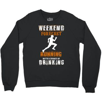 weekend forecast running Crewneck Sweatshirt