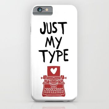 JUST MY TYPE - Love Valentines Day Quote iPhone & iPod Case by deificus Art