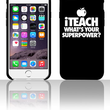 iTeach What's You Superpower 5 5s 6 6plus phone cases