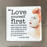 Love Yourself First Fridge Magnet Featuring Lucille Ball