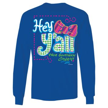 Itsa girl Thing Hey Yall Southern Charm Bright Long Sleeves T Shirt