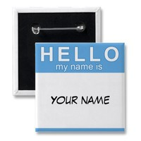 Hello My Name is Button from Zazzle.com