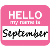 September Hello My Name Is Mouse Pad