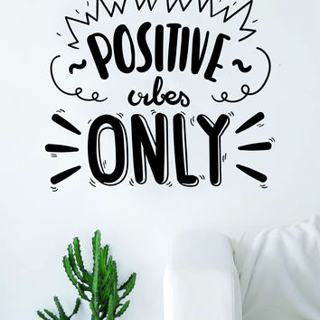 Positive Vibes Only Quote Decal Sticker Wall Vinyl Art Decor Home House Good Inspirational Motivational Cute