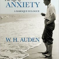The Age of Anxiety: A Baroque Eclogue by W. H. Auden