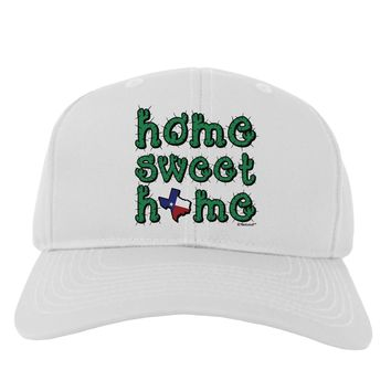 Home Sweet Home - Texas - Cactus and State Flag Adult Baseball Cap Hat by TooLoud