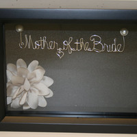 Mother of the bride. Wedding gift idea. wire name. mother of the bride gift. mother . wire .shadow box. keepsake. Sale. Wedding
