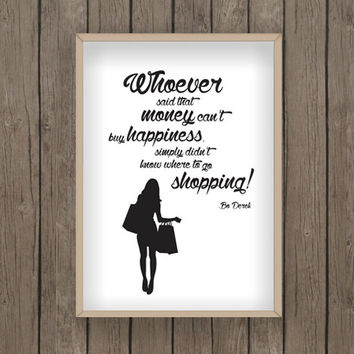 Whoever said happiness Shopping Quote PDF Print Printable Money Black and White