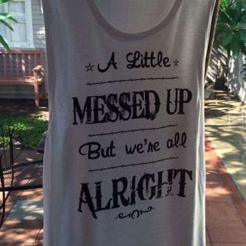 A Little Messed Up But We're All Alright Women's Tank Top