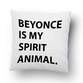 beyonce is my spirit animal Pillow Cover