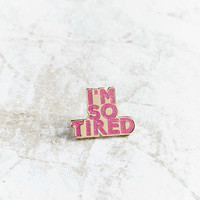 Bermuda Press Im So Tired Pin - Urban Outfitters