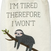 I'm Tired Therefore I Won't Dish Towel with Sloth Design