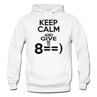 Keep Calm and Give me your ... hoodie