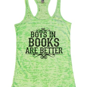 BOYS IN BOOKS ARE BETTER Burnout Tank Top By Funny Threadz