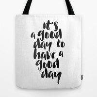It's a good day to have a good day Tote Bag by White Print Design