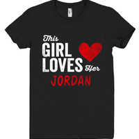 This Girl Loves her JORDAN Personalized T-Shirt